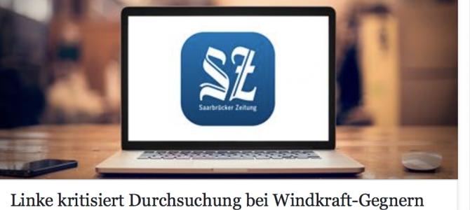 Linke kritisiert Durchsuchung bei Windkraft-Gegnern – Bericht aus der Saarbrücker Zeitung vom 22.05.2017